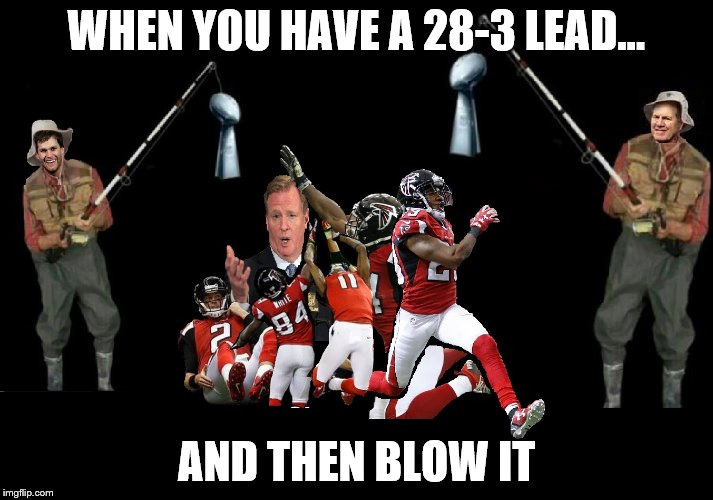 28+3=31 (warriors blew 3-1 lead) |  WHEN YOU HAVE A 28-3 LEAD... AND THEN BLOW IT | image tagged in falcons | made w/ Imgflip meme maker