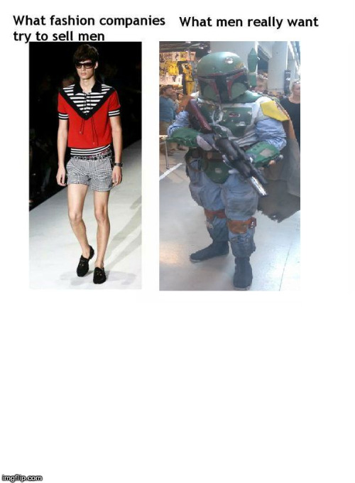 image tagged in boba fett,fashion | made w/ Imgflip meme maker