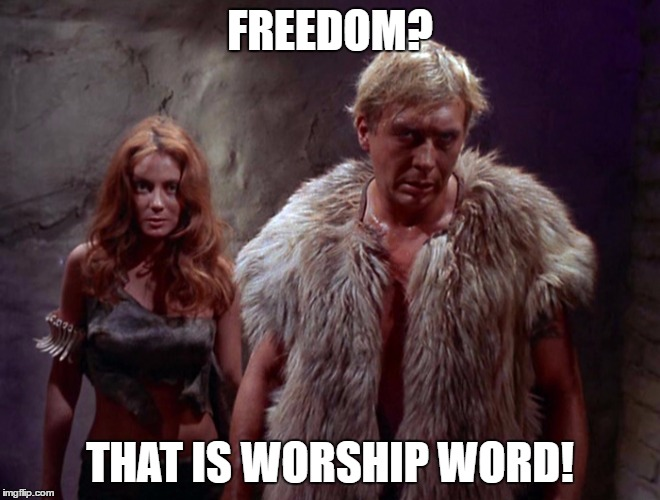 FREEDOM? THAT IS WORSHIP WORD! | made w/ Imgflip meme maker