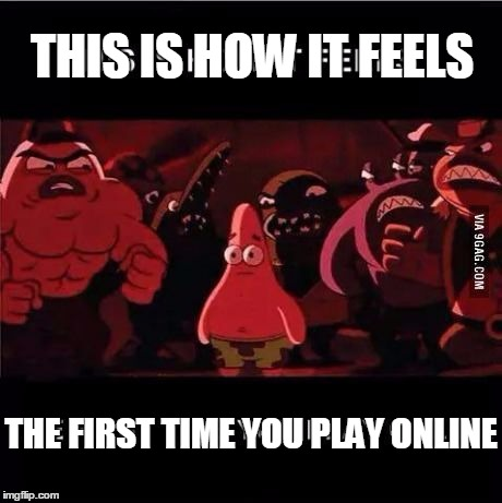 My impression the first time I play COD. |  THIS IS HOW IT FEELS; THE FIRST TIME YOU PLAY ONLINE | image tagged in call of duty,online gaming | made w/ Imgflip meme maker