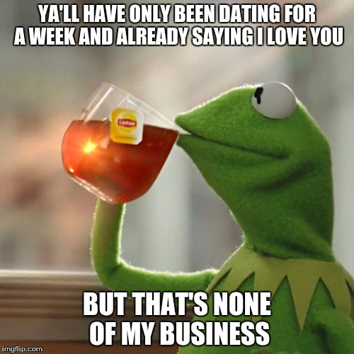 we have only been dating for a week