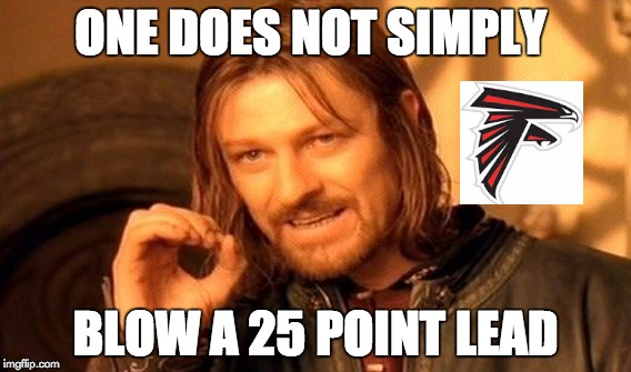 One Does Not Simply Meme |  ONE DOES NOT SIMPLY; BLOW A 25 POINT LEAD | image tagged in memes,one does not simply | made w/ Imgflip meme maker
