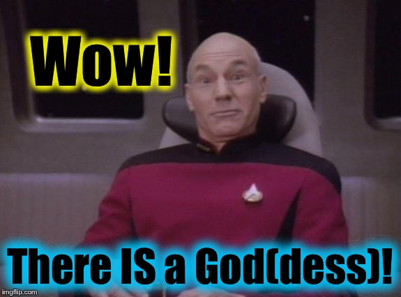 Wow! There IS a God(dess)! | made w/ Imgflip meme maker