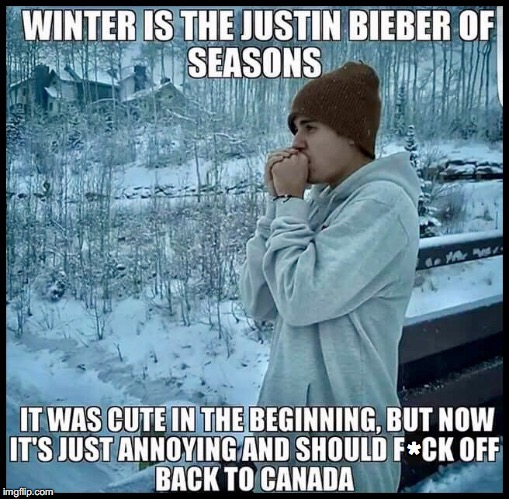 * | image tagged in winter,bieber,canada,lol,funny | made w/ Imgflip meme maker