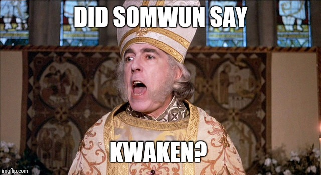 DID SOMWUN SAY KWAKEN? | made w/ Imgflip meme maker