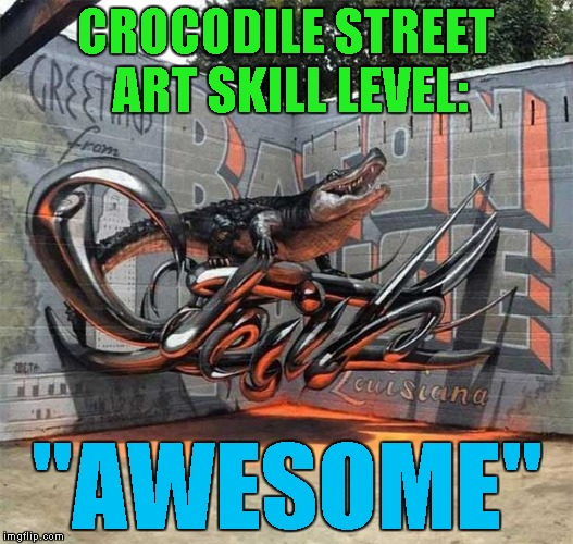 "Just sharing this because it's Awesome!!! And NO...it's NOT a Komodo Dragon! | CROCODILE STREET ART SKILL LEVEL: ""AWESOME"" 