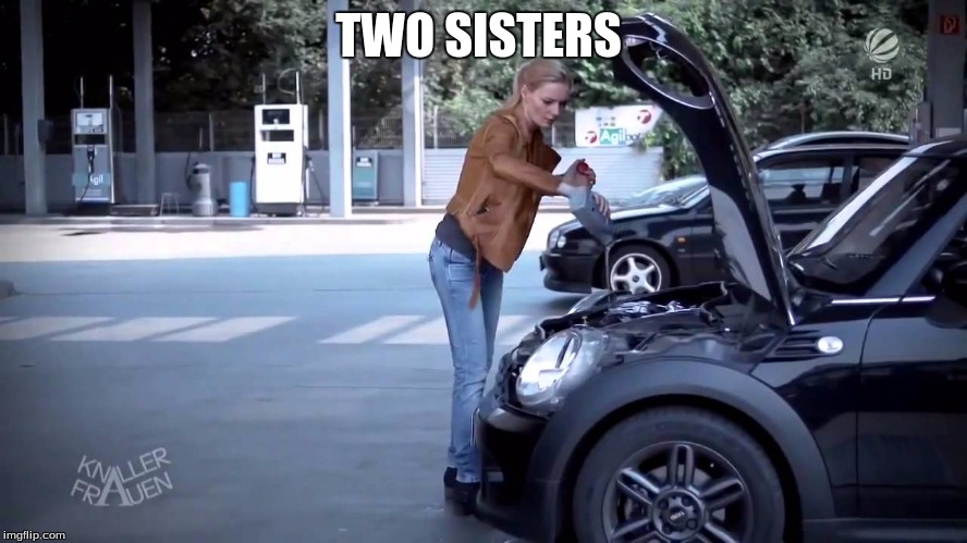 TWO SISTERS | made w/ Imgflip meme maker