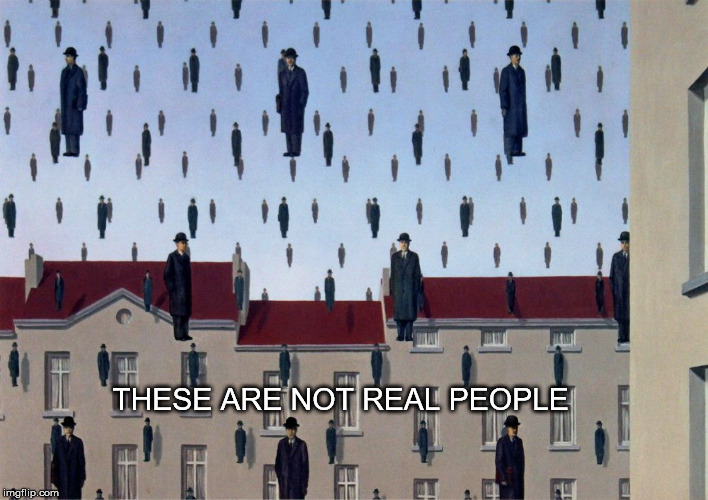 Magritte People | THESE ARE NOT REAL PEOPLE | image tagged in magritte,not real people,raining men | made w/ Imgflip meme maker