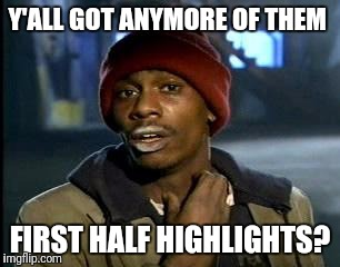 Atlanta falcons fans be like.... | Y'ALL GOT ANYMORE OF THEM FIRST HALF HIGHLIGHTS? | image tagged in memes,football,nfl,super bowl,choke,atlanta falcons | made w/ Imgflip meme maker