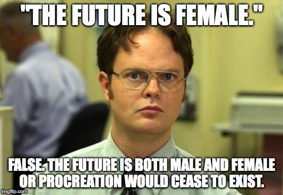 The Future is Female. | image tagged in hillary clinton,female,sjw,hypocritical feminist | made w/ Imgflip meme maker