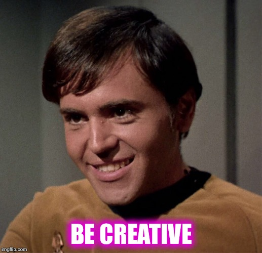 BE CREATIVE | made w/ Imgflip meme maker