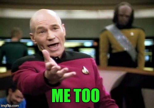 Picard Wtf Meme | ME TOO | image tagged in memes,picard wtf | made w/ Imgflip meme maker