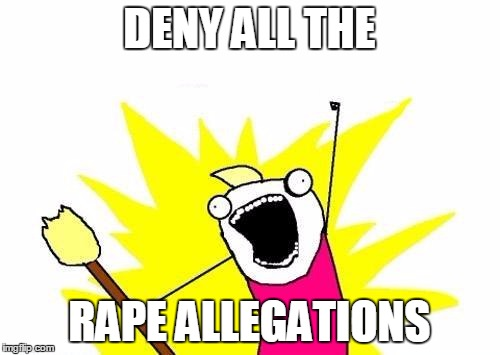 X All The Y Meme | DENY ALL THE **PE ALLEGATIONS | image tagged in memes,x all the y | made w/ Imgflip meme maker