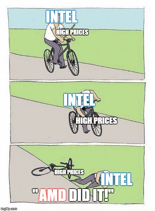 "Bike Fall |  INTEL; HIGH PRICES; INTEL; HIGH PRICES; HIGH PRICES; INTEL; AMD; ""; DID IT!"" 