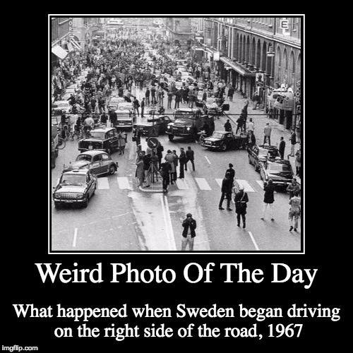 Kungsgatan, Stockholm, On Dagen H. | Weird Photo Of The Day | What happened when Sweden began driving on the right side of the road, 1967 | image tagged in funny,demotivationals,weird,photo of the day,sweden,right side of the road | made w/ Imgflip demotivational maker