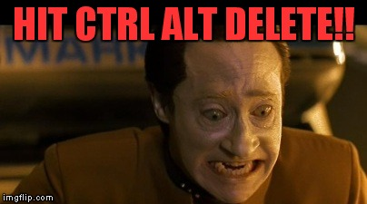 HIT CTRL ALT DELETE!! | made w/ Imgflip meme maker