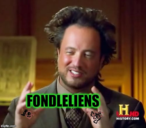 Ancient Aliens Meme | FONDLELIENS | image tagged in memes,ancient aliens | made w/ Imgflip meme maker