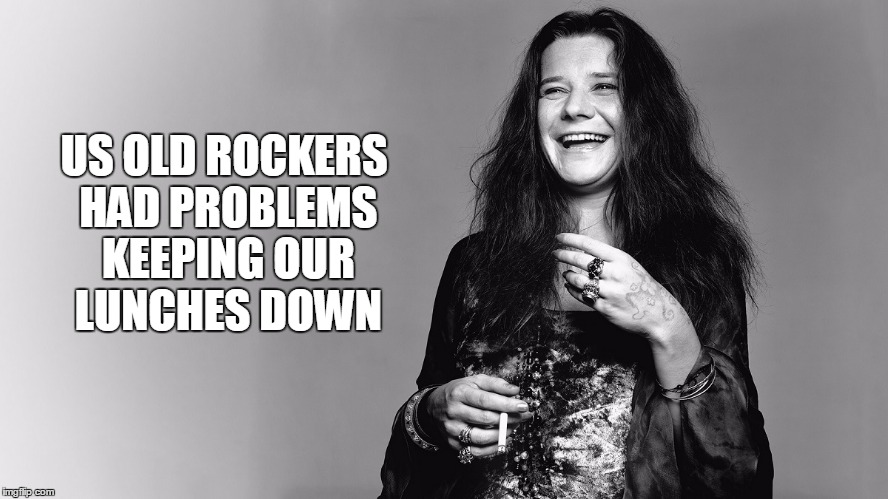 US OLD ROCKERS HAD PROBLEMS KEEPING OUR LUNCHES DOWN | made w/ Imgflip meme maker