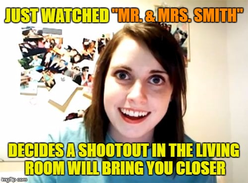 "JUST WATCHED DECIDES A SHOOTOUT IN THE LIVING ROOM WILL BRING YOU CLOSER ""MR. & MRS. SMITH"" 