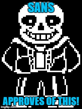 SANS APPROVES OF THIS! | made w/ Imgflip meme maker