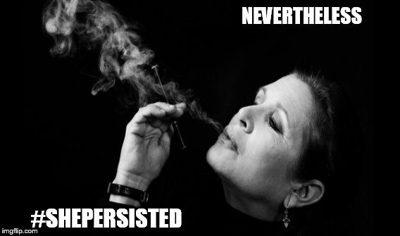 Carrie Fisher She Persisted | NEVERTHELESS #SHEPERSISTED | image tagged in carrie fisher,nevertheless she persisted,she persisted,princess leia,womens march,theresistance | made w/ Imgflip meme maker