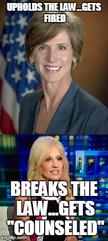 "Sally vs. Kellyanne in a Trump Adminstration | UPHOLDS THE LAW...GETS FIRED BREAKS THE LAW...GETS ""COUNSELED"" 