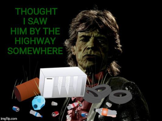 THOUGHT I SAW HIM BY THE HIGHWAY SOMEWHERE | made w/ Imgflip meme maker