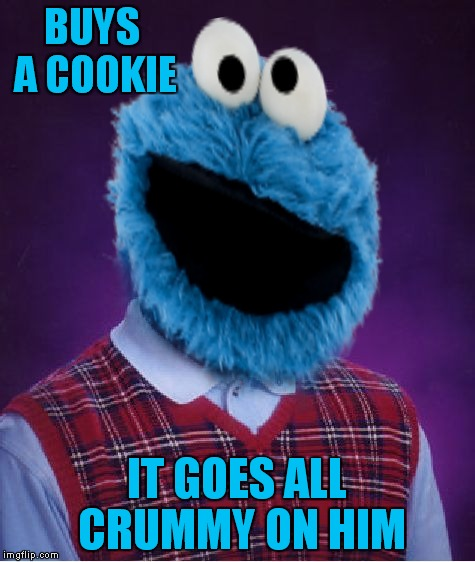 BUYS A COOKIE IT GOES ALL CRUMMY ON HIM | made w/ Imgflip meme maker
