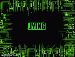 Awesome electronic | JYING JYING | image tagged in awesome electronic | made w/ Imgflip meme maker