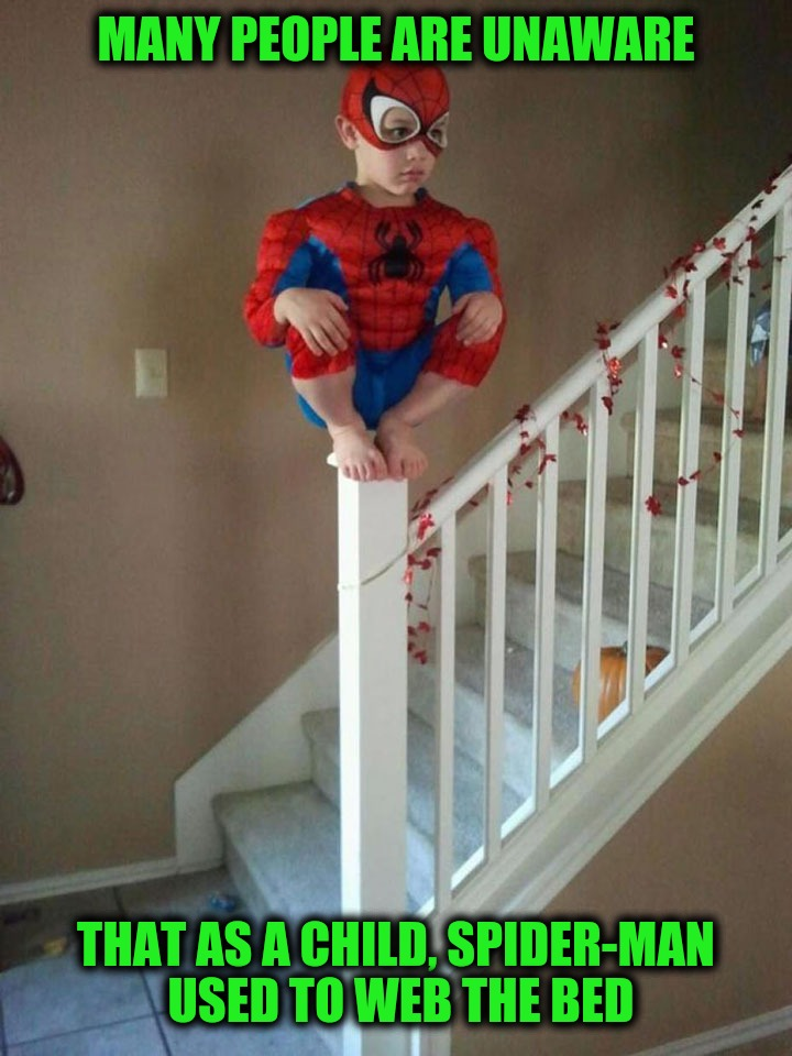 Things really got sticky when he hit puberty | MANY PEOPLE ARE UNAWARE THAT AS A CHILD, SPIDER-MAN USED TO WEB THE BED | image tagged in spiderman,webbing,bed,childhood | made w/ Imgflip meme maker