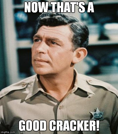 NOW THAT'S A GOOD CRACKER! | made w/ Imgflip meme maker
