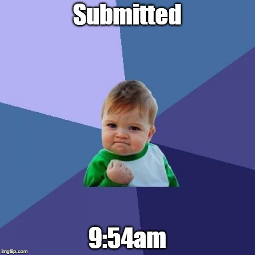 Success Kid Meme | Submitted 9:54am | image tagged in memes,success kid | made w/ Imgflip meme maker
