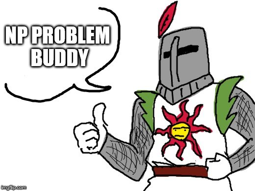 NP PROBLEM BUDDY | made w/ Imgflip meme maker
