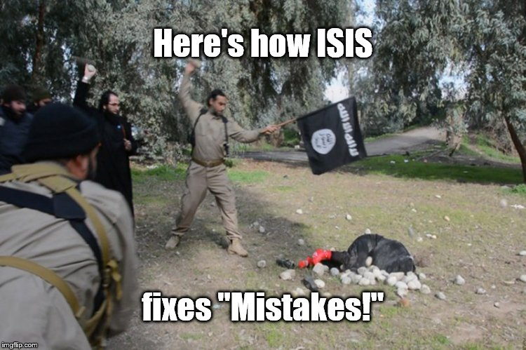 "Alah loves you, die. | Here's how ISIS fixes ""Mistakes!"" 