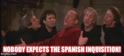 1jhdjx image tagged in mel brooks spanish inquisition imgflip,Spanish Inquisition Meme