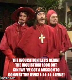 1jhe0i image tagged in nobody expects the spanish inquisition monty,Spanish Inquisition Meme