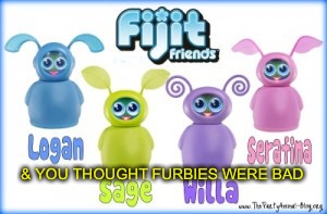 Fijit vs Furby | & YOU THOUGHT FURBIES WERE BAD | image tagged in fijit friends,furby | made w/ Imgflip meme maker