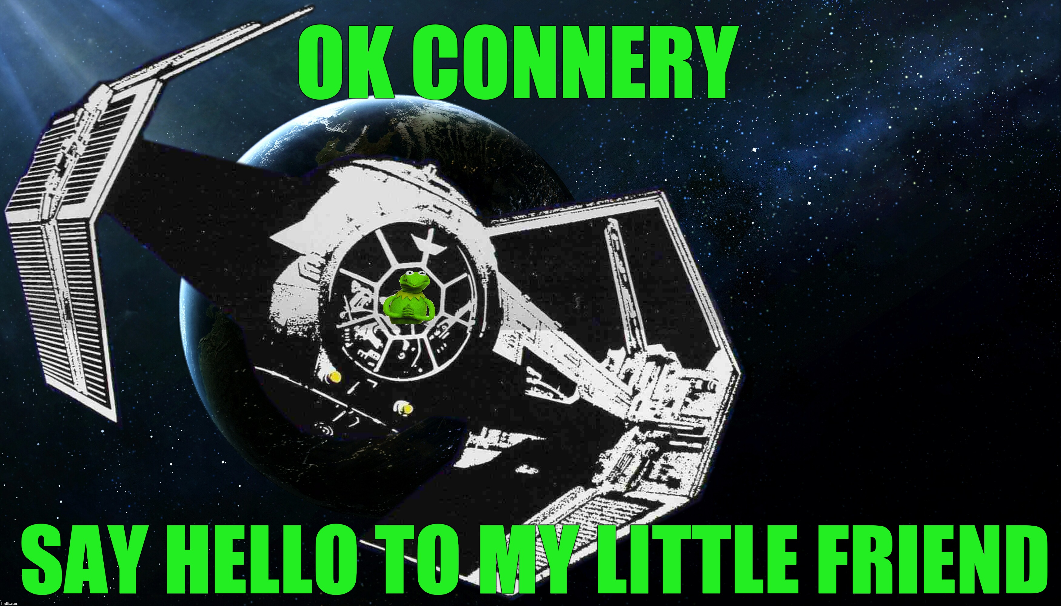 Kermit has turned to the dark side | OK CONNERY SAY HELLO TO MY LITTLE FRIEND | image tagged in memes,kermit vs connery,scarface,breaking the fourth wall,movie quotes,star wars | made w/ Imgflip meme maker