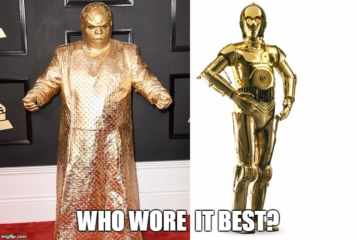 My money is on C-3PO... | WHO WORE  IT BEST? | image tagged in c3po,cee lo | made w/ Imgflip meme maker