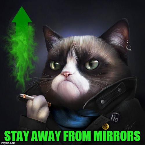 STAY AWAY FROM MIRRORS | made w/ Imgflip meme maker