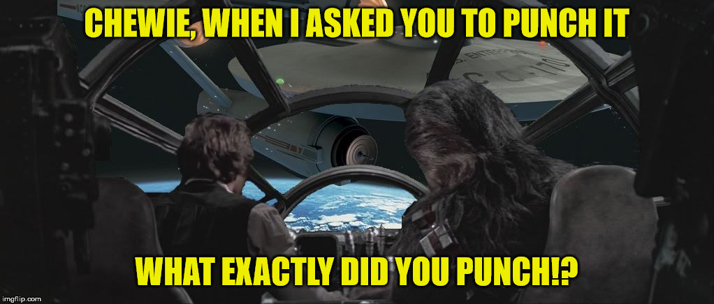 Do tribbles grow up to be wookiees? | CHEWIE, WHEN I ASKED YOU TO PUNCH IT WHAT EXACTLY DID YOU PUNCH!? | image tagged in han and chewie enterprise,punch it chewie,star wars,star trek,tribbles,wookiees | made w/ Imgflip meme maker