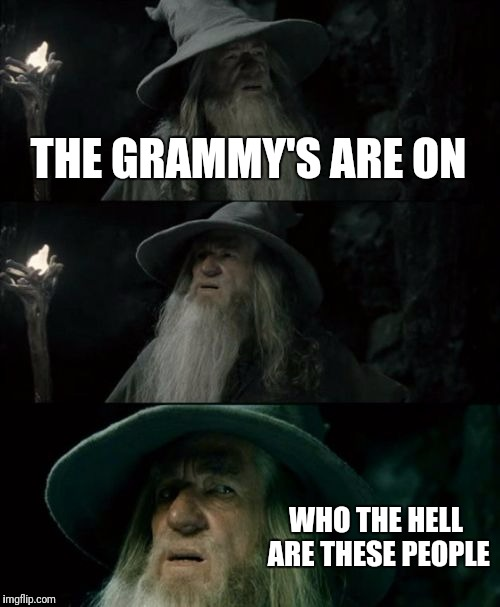 "Yeah, I must be getting old, I didn't recognize half those ""artists"". 