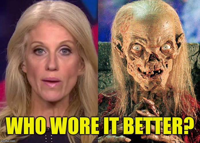 WHO WORE IT BETTER? | image tagged in kellyanne conway,crypt keeper | made w/ Imgflip meme maker
