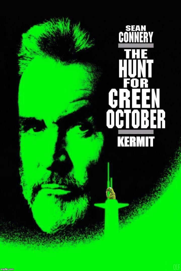 Give me a ping, Vasily. |  KERMIT | image tagged in memes,kermit vs connery,movie poster,hunt for red october,the hunt for green october | made w/ Imgflip meme maker