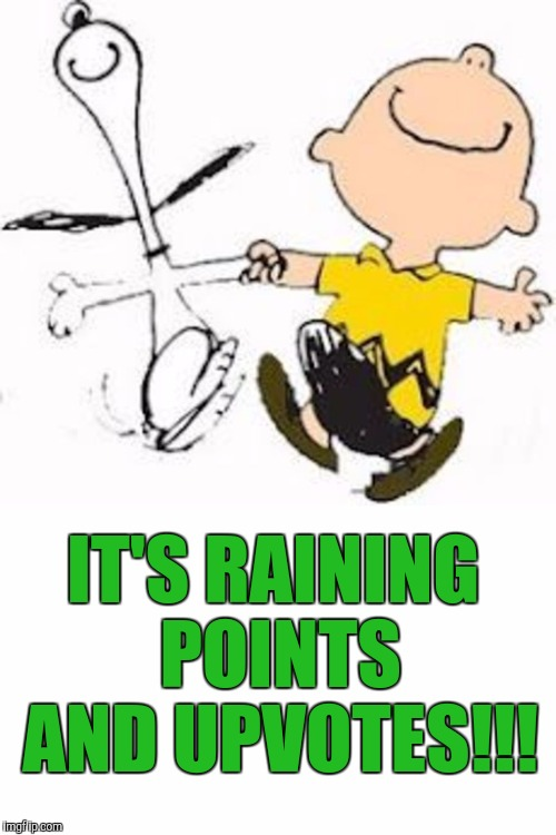 IT'S RAINING POINTS AND UPVOTES!!! | made w/ Imgflip meme maker