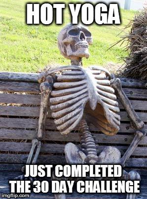 1jmok5 waiting skeleton meme imgflip,Hot Yoga Meme