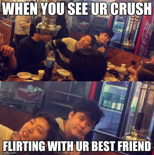 WHEN YOU SEE UR CRUSH; FLIRTING WITH UR BEST FRIEND | image tagged in screwed | made w/ Imgflip meme maker