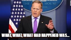 WHAT, WHAT, WHAT HAD HAPPENED WAS... | image tagged in spicey | made w/ Imgflip meme maker