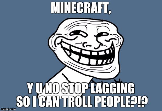 Image tagged in y u no troll - Imgflip Y U No Meme Blank