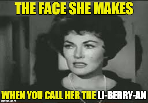 Enunciate, dahling! :) | THE FACE SHE MAKES WHEN YOU CALL HER THE LI-BERRY-AN LI-BERRY-AN | image tagged in memes,vintage,hollywood,black and white,not amused,library | made w/ Imgflip meme maker